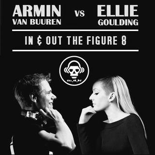 Kill_mR_DJ - In and Out the Figure 8 (Armin van Buuren vs Ellie Goulding)