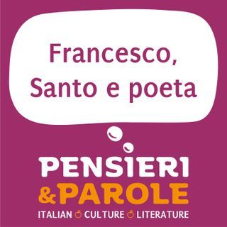 58_Francesco, Santo e poeta