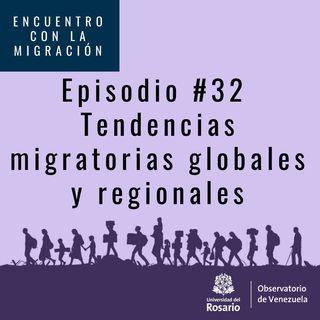 Tendencias migratorias globales y regionales