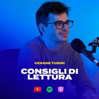 CONSIGLI DI LETTURA con Cesare Tubini