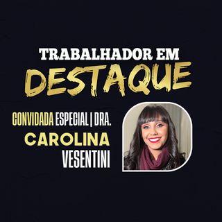 """""""Trabalhador em Destaque"""" com a Dra. Carolina Ferraz Vesentini aborda os Direitos da Mulher"""