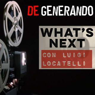 What's Next: immaginando il Cinema che verrà - con Luigi Locatelli