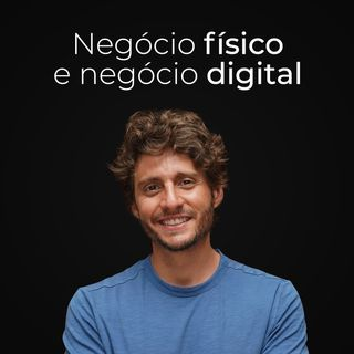 Ep. 08 - Do mundo físico para o digital criando um produto no perpétuo