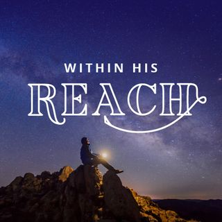 Within His Reach