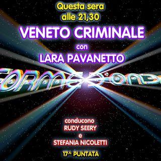 Forme d'Onda - Lara Pavanetto - Veneto Criminale, parte 1 - 17^ puntata (05/03/2020)