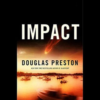 """""""Impact"""" by  Douglas Preston ch2"""