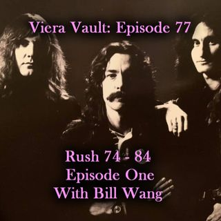 Episode 77: Rush 1974 - 1984 Part One (with Bill Wang)