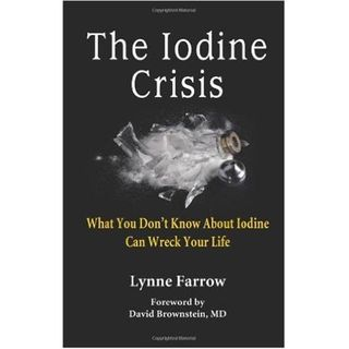 Health & Wellness Show: The Iodine Crisis - Interview with Lynne Farrow