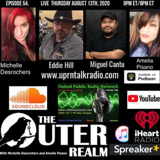 The Outer Realm With Michelle Desrochers and Amelia Pisano guest Eddie Hill & Miguel Cantu