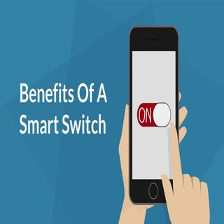 Benefits Of A Smart Switch