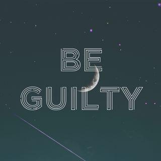 Be Guilty Radio