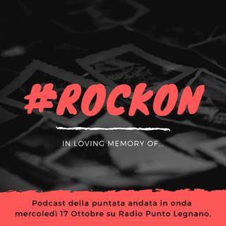 #RockOn: In Loving Memory Of... | Puntata del 17-10-2018