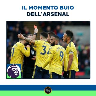 Podcast Premier League: il momento buio dell'Arsenal