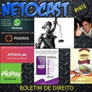 NETOCAST 1413 DE 13/04/2021 - BOLETIM DE DIREITO
