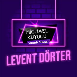 Michael Kuyucu ile Akustik Stüdyo - Levent Dörter