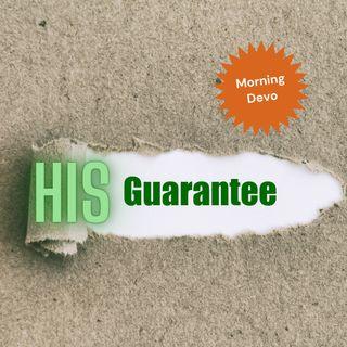 His Guarantee  [Morning Devo]