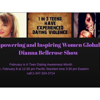 Empowering and Inspiring Women Globally- Teen Dating Violence Awareness