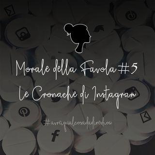 Morale della Favola 5. Le cronache di Instagram