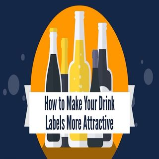 How To Make Your Drink Labels More Attractive