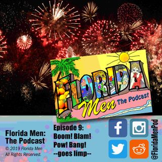 E009 - Boom! Blam! Pow! Bang! --goes limp--