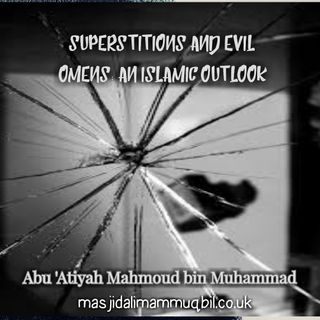 Superstitions and Evil Omens: An Islamic Outlook | Abu 'Atiyah Mahmoud bin Muhammad