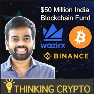 Interview: WazirX CEO Nischal Shetty - Crypto Unbanning In India - Binance $50 Million Blockchain Fund - STF