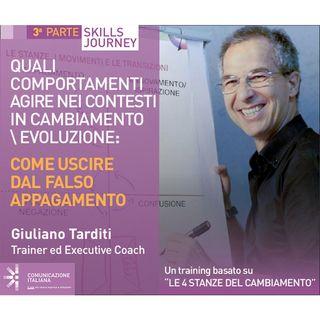 3°Skills Journey | Quali comportamenti agire nei contesti in cambiamento/evoluzione - Come uscire dal falso appagamento | Giuliano Tarditi