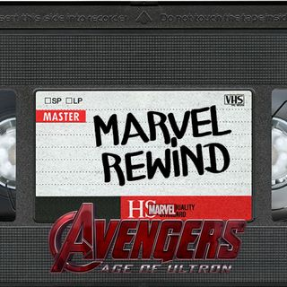 "The Marvel Rewind: ""Avengers: Age of Ultron"""