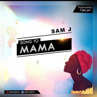 Sam J Song to mama