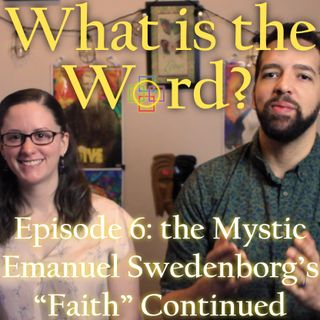 "What is the Word? 18th-Century Mystic Emanuel Swedenborg's Book on ""Faith"" Continued"