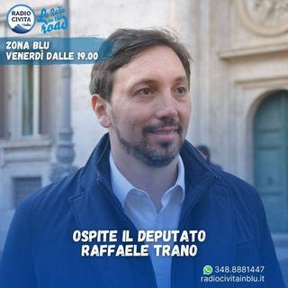 Intervista al deputato della Repubblica Raffaele Trano