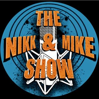 The Nikk and Mike Show