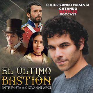 El Último Bastión, entrevista con Giovanni Arce • Catando Netflix • Series y Películas
