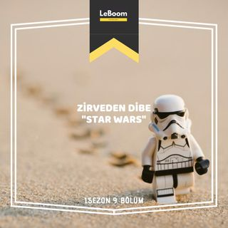 "LeBoom.09 - Zirveden Dibe ""Star Wars"""
