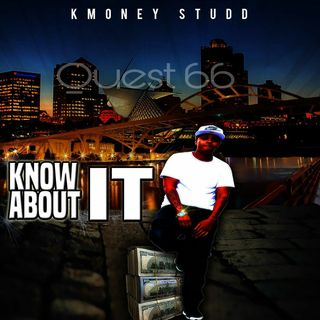 The Quest 66.  K Money Studd Of FSFL