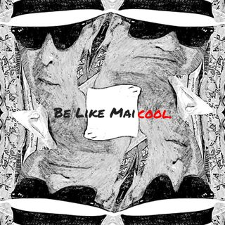 Be like Maicool