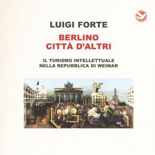 """Luigi Forte """"Berlino città d'altri"""""""