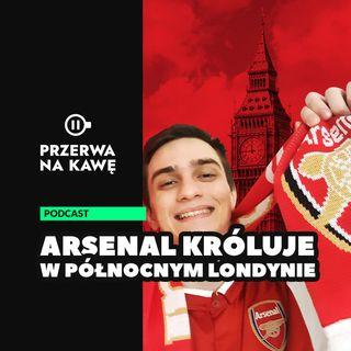 Arsenal króluje w północnym Londynie!