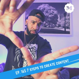 Ep. 165 - How to make 7 pieces of content Easy