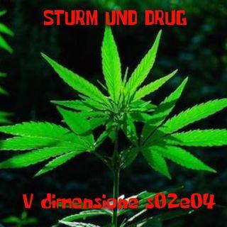 Sturm und drug - V dimensione - s02e04