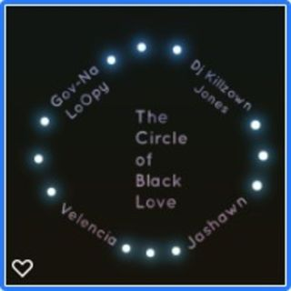 The Circle of Black Love: The Fall of The Black/ African American Family Pt. 1