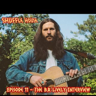Episode 11 - The B.R Lively Interview