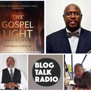 The Gospel Light Radio Show - (Episode 132)