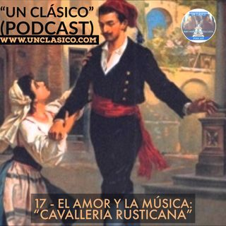 """17 - El amor y la música: """"Cavalleria Rusticana"""""""