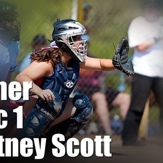 Episode 207 - Fastpitch Softball Catcher Clinic Part 1 - Courtney Scott