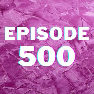 The 500th Episode