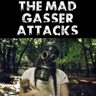 The Mad Gasser Attacks