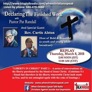 """Liberty In Christ"" Pt 3 REPLAY - Pastor Pat & DTFW Guest, Rev. Curtis Alston"