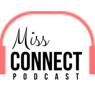 Miss Connect Podcast