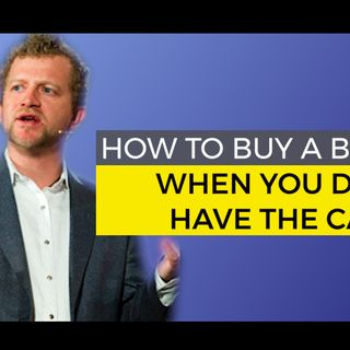 How to Buy a Business When You Dont Have the Cash